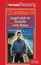 Angel with an Attitude ebook by Carly Bishop