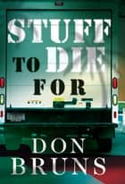 Stuff to Die For ebook by Don Bruns
