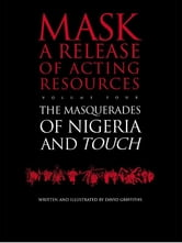 Touch and the Masquerades of Nigeria ebook by David Griffiths,D. Griffiths