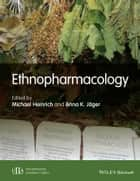Ethnopharmacology ebook by Michael Heinrich,Anna K. Jäger