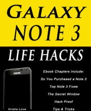 Galaxy Note 3 Life Hacks ebook by Kristie Love