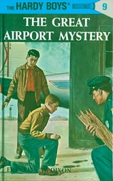 Hardy Boys 09: The Great Airport Mystery ebook by Franklin W. Dixon