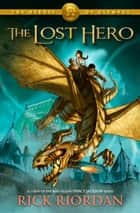 Ebook Lost Hero, The (Heroes of Olympus, The, Book One) di Rick Riordan