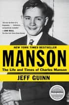 Manson - The Life and Times of Charles Manson ebook by Jeff Guinn