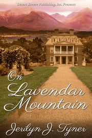 On Lavendar Mountain ebook by Jerilyn J. Tyner