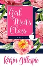 GIRL MEETS CLASS ebook by Karin Gillespie