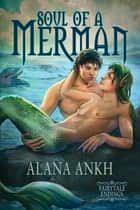 Soul of a Merman ebook by Alana Ankh