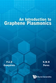 An Introduction to Graphene Plasmonics ebook by P A D Gonçalves,N M R Peres