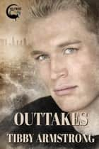 Outtakes - Hollywood, #4 ebook by Tibby Armstrong