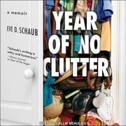 Year of No Clutter - A Memoir audiobook by Eve O. Schaub