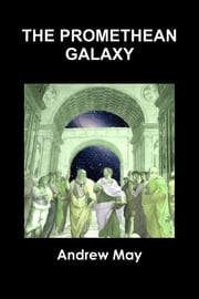 The Promethean Galaxy ebook by Andrew May
