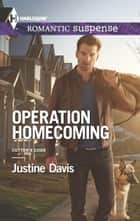 Operation Homecoming - A Protector Hero Romance ebook by Justine Davis