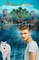 Collision Course ebook by Maggie Walsh