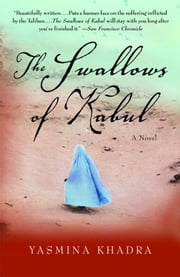 The Swallows of Kabul ebook by Yasmina Khadra,John Cullen
