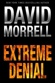 Extreme Denial ebook by David Morrell