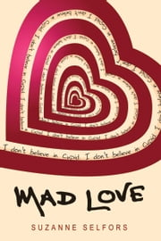 Mad Love ebook by Suzanne Selfors