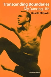 Transcending Boundaries - My Dancing Life ebook by Donald McKayle