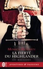 Les MacLeods (Tome 3) - La fierté du Highlander eBook by Monica McCarty, Elisabeth Luc