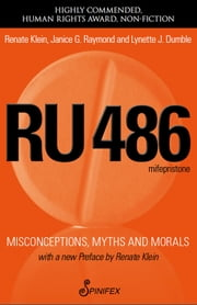 RU486 - Misconceptions, Myths and Morals ebook by Renate Klein,Janice G. Raymond,Lynette Dumble