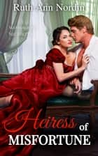 Heiress of Misfortune ebook by Ruth Ann Nordin