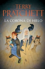La corona de hielo (Mundodisco 35) ebook by Terry Pratchett