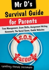 MR D's Survival Guide for Parents of School-aged Teenagers ebook by Geoffrey Ronald Dieckmann