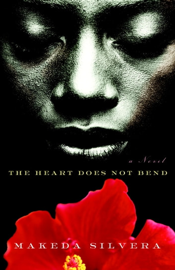 The Heart Does Not Bend ebook by Makeda Silvera