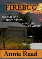 Firebug ebook by Annie Reed