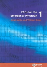 ECGs for the Emergency Physician 1 ebook by Amal Mattu,William J. Brady