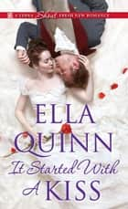 It Started with a Kiss eBook par Ella Quinn