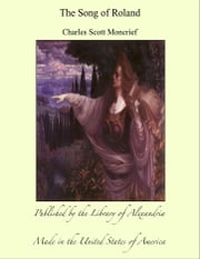 The Song of Roland ebook by Charles Scott Moncrief