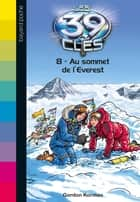 Les 39 clés, Tome 8 - Au sommet de l'Everest ebook by Gordon Korman, Philippe Masson
