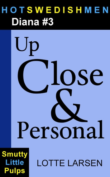 Up Close & Personal (Diana #3) ebook by Lotte Larsen