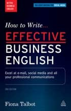 How to Write Effective Business English ebook by Fiona Talbot