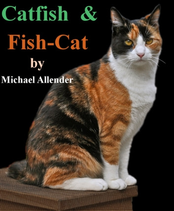 Cat-Fish & Fish-Cat ebook by Michael Allender