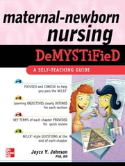 Maternal-Newborn Nursing DeMYSTiFieD: A Self-Teaching Guide ebook by Joyce Johnson