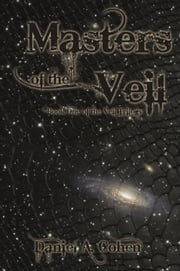 Masters of the Veil - Book One of the Veil Trilogy ebook by Daniel Cohen,Daniel A. Cohen