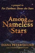 Among the Nameless Stars ebook by Diana Peterfreund