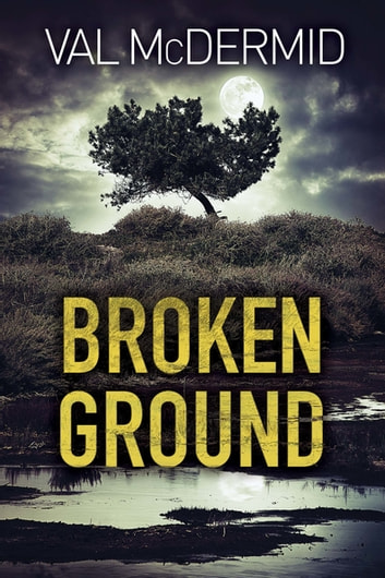 Broken Ground 電子書籍 by Val McDermid