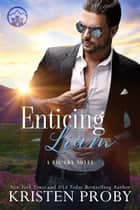 Enticing Liam ebook by Kristen Proby
