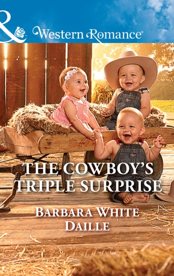 The Cowboy's Triple Surprise (Mills & Boon Western Romance) (The Hitching Post Hotel, Book 5) ebook by Barbara White Daille