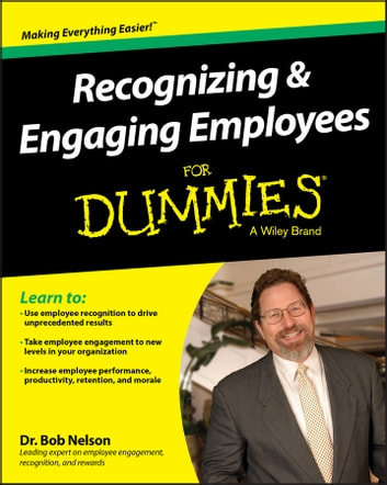 Recognizing and Engaging Employees For Dummies ebook by Bob Nelson