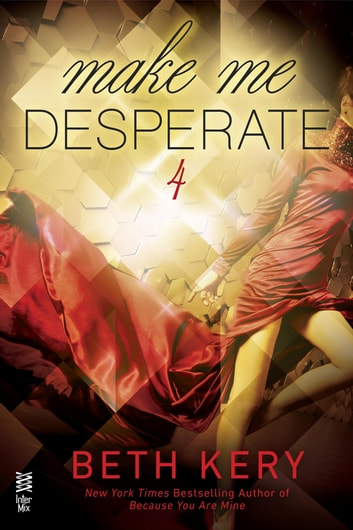 Make Me Desperate ebook by Beth Kery