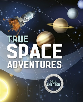 Reading Planet KS2 - True Space Adventures - Level 1: Stars/Lime band ebook by Paul Shipton