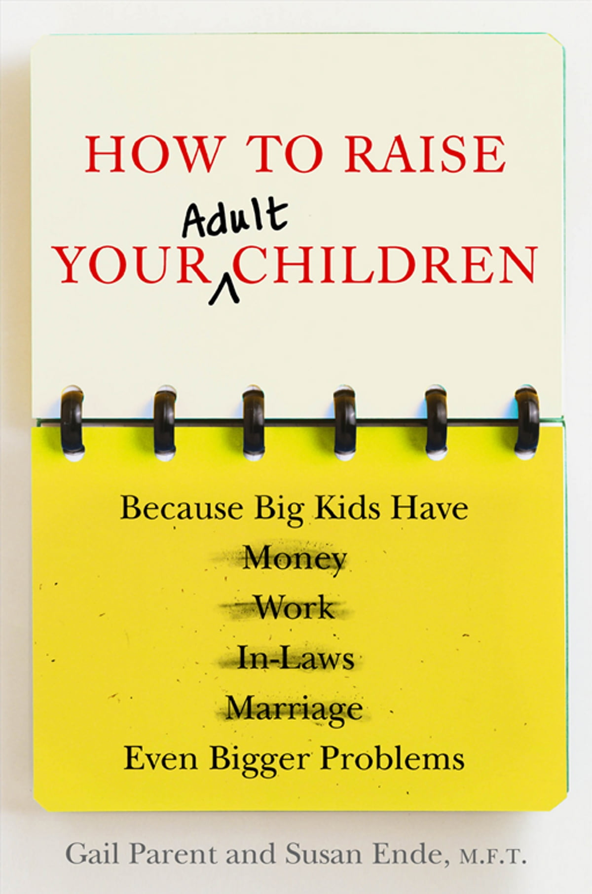 How to Raise Your Adult Children eBook by Gail Parent - 9781101457689 |  Rakuten Kobo