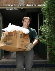 Recycling and Junk Removal Business ebook by V.T.