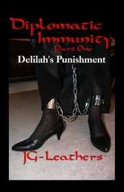 Diplomatic Immunity, Part One ebook by JG Leathers