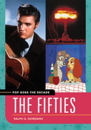 Pop Goes the Decade: The Fifties ebook by Ralph G. Giordano