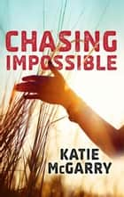 Chasing Impossible ebook by