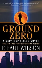 Ground Zero - A Repairman Jack Novel ebook by F. Paul Wilson